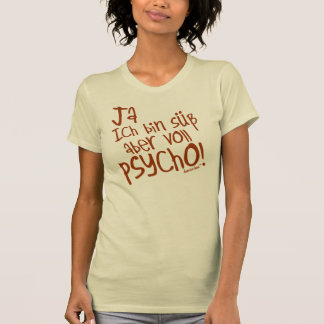 Yes I am sweetly however fully PSYCHO! 23 T-Shirt