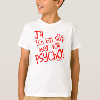 Yes I am sweetly however fully PSYCHO! 27 T-Shirt