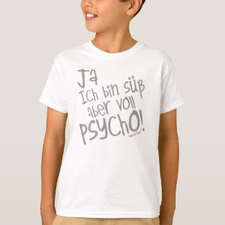 Yes I am sweetly however fully PSYCHO! 29 T-Shirt