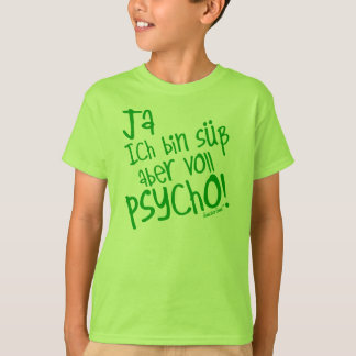 Yes I am sweetly however fully PSYCHO! 30 T-Shirt