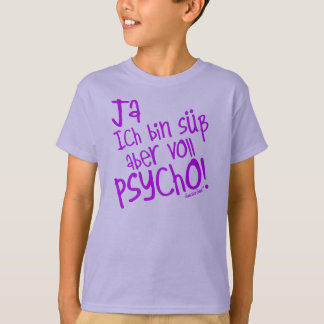 Yes I am sweetly however fully PSYCHO! 31 T-Shirt