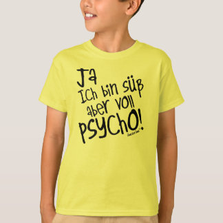 Yes I am sweetly however fully PSYCHO! 34 T-Shirt