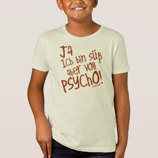 Yes I am sweetly however fully PSYCHO! 35 T-Shirt