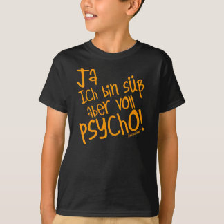 Yes I am sweetly however fully PSYCHO! 39 T-Shirt