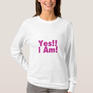 Yes I Am T-Shirt