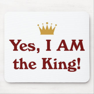 Yes I AM The King Mousepad
