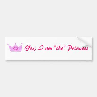 "Yes, I am ""the"" Princess Long sticker"