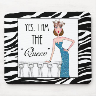 """Yes, I am THE """"Queen"""" Mouse Pad"""