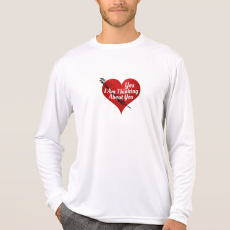 Yes-I Am Thinking About You-Valentines or Any Day T-Shirt