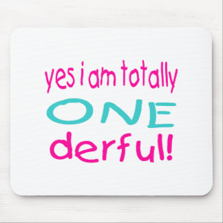 Yes I Am Totally One derful (girl) Mouse Pad