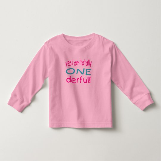 Yes I Am Totally One derful (girl) Toddler T-shirt
