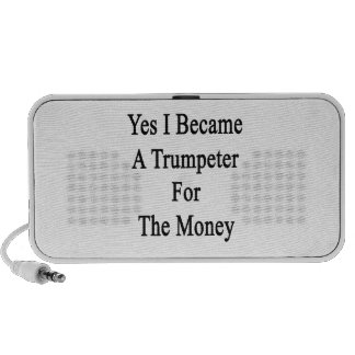 Yes I Became A Trumpeter For The Money Laptop Speakers