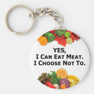 YES I Can Eat Meat I Choose Not To - Vegetarian Basic Round Button Keychain