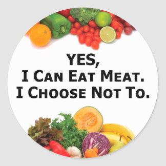 YES I Can Eat Meat I Choose Not To - Vegetarian Classic Round Sticker