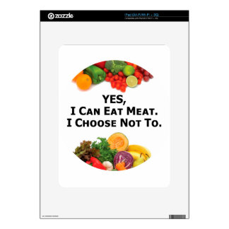 YES I Can Eat Meat I Choose Not To - Vegetarian Decal For The iPad