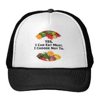 YES I Can Eat Meat I Choose Not To - Vegetarian Trucker Hat