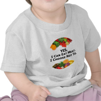 YES I Can Eat Meat I Choose Not To - Vegetarian Shirts