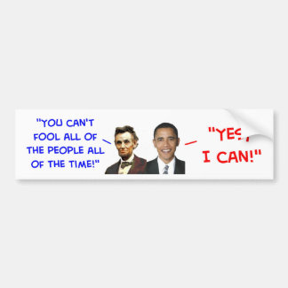 yes I can obama lincoln fool people Bumper Sticker