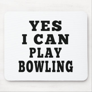 Yes I Can Play Bowling Mouse Pad