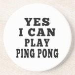 Yes I Can Play Ping Pong Beverage Coasters