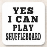 Yes I Can Play Shuffleboard Coaster