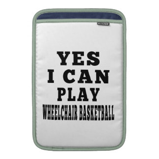 Yes I Can Play Wheelchair Basketball MacBook Air Sleeves