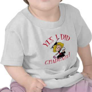 Yes I Did Graduate! Products T Shirts