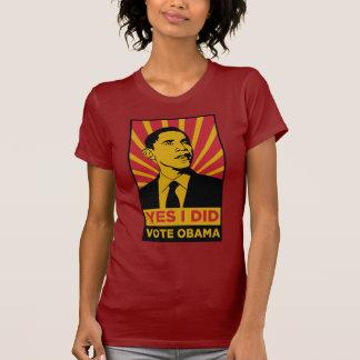YES I DID... VOTE OBAMA Shirt - Customized