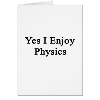 Yes I Enjoy Physics Stationery Note Card