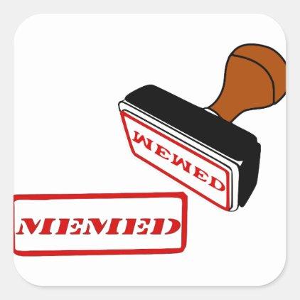 Yes, I got memed, meme,memes Square Sticker