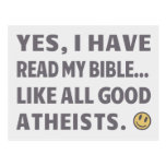 Yes, I have read my bible...Like all good Atheists Postcard