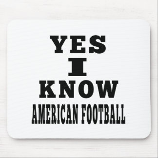 Yes I Know American Football Mousepads