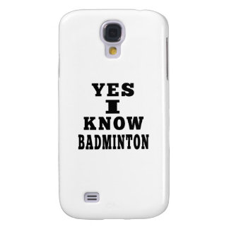 Yes I Know Badminton Galaxy S4 Cover