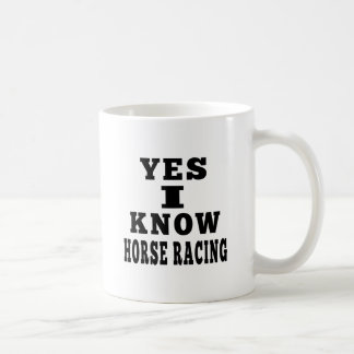 Yes I Know Horse Racing Mugs