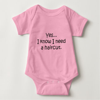 Yes I Know I Need A Haircut Baby Bodysuit