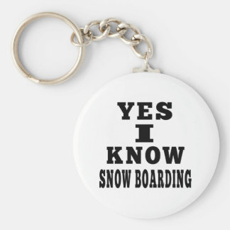 Yes I Know Snow Boarding Keychains