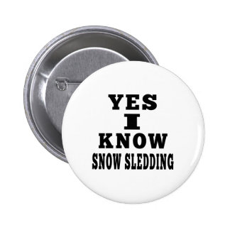 Yes I Know Snow Sledding Buttons