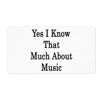 Yes I Know That Much About Music Labels
