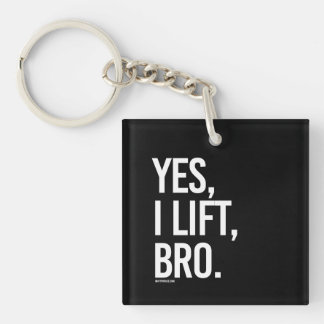 Yes, I lift, Bro -   Girl Fitness -.png Keychain