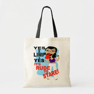 Yes I Limp & Yes It's Rude To Stare Tote Bag