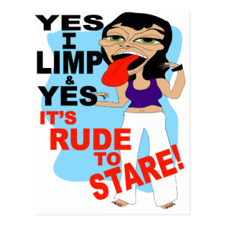 Yes I Limp & Yes It's Rude To Stare Postcards