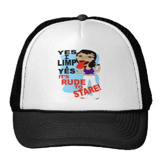 Yes I Limp & Yes It's Rude To Stare Trucker Hat