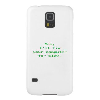Yes, I'll Fix Your Computer For $100 Galaxy S5 Case