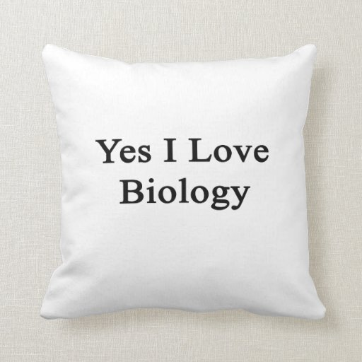 Yes I Love Biology Pillow