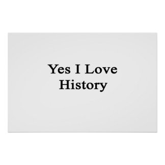 Yes I Love History Poster