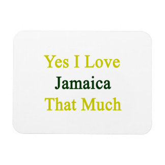 Yes I Love Jamaica That Much Vinyl Magnets
