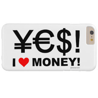 Yes! I love money! Barely There iPhone 6 Plus Case