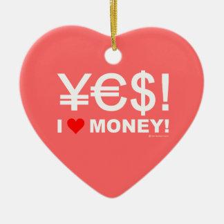 Yes! I love money! Ceramic Ornament