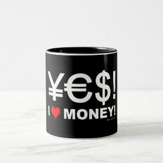 Yes! I love money! Mug