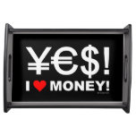 Yes! I love money! Serving Trays